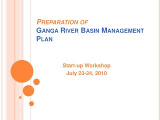 Preparation of  Ganga River Basin Management Plan