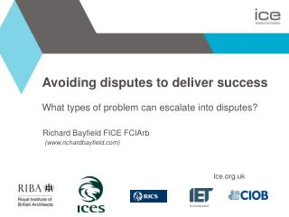 Avoiding disputes to deliver success  What types of problem can escalate into disputes?