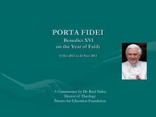 PORTA FIDEI  Benedict XVI on the Year of Faith 11 Oct 2012 to 24 Nov 2013