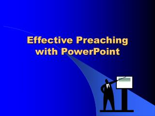 Effective Preaching           with PowerPoint