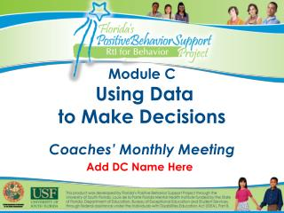 Module C  Using Data to Make Decisions Coaches' Monthly Meeting