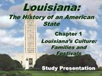 Louisiana:  The History of an American State