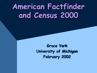 American Factfinder and Census 2000