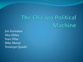 The Chicago Political Machine