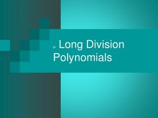 2#  Long Division Polynomials