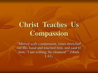 Christ Teaches Us Compassion