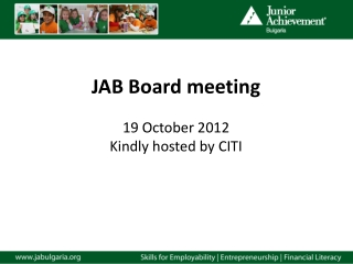 JAB Board meeting 19 October 2012 Kindly hosted by CITI