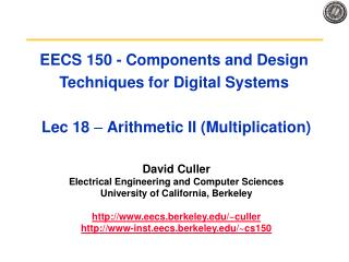 EECS 150 - Components and Design Techniques for Digital Systems   Lec 18   Arithmetic II Multiplication
