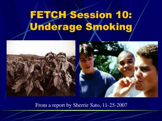 FETCH Session 10: Underage Smoking