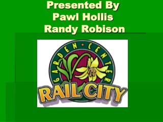 Presented By Pawl Hollis   Randy Robison