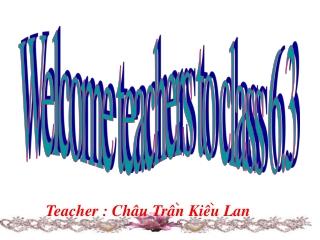Welcome teachers to class 6.3