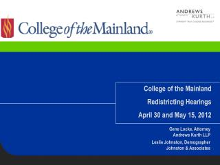 College of the Mainland Redistricting Hearings April 30 and May 15, 2012