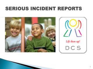 SERIOUS INCIDENT REPORTS