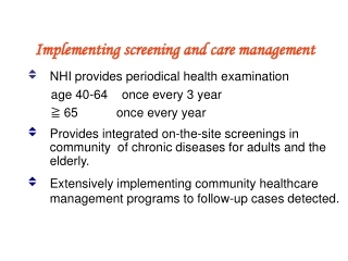 Implementing screening and care management NHI provides periodical health examination