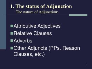 1. The status of Adjunction The nature of Adjunction: