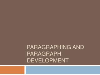 Paragraphing and Paragraph Development