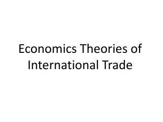 Economics Theories of International Trade