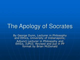essays on the apology of socrates Apology- plato essays socrates is a doer of evil and corrupter of the youth, and he does not believe in the gods of the state he has other new divinities of his own(apology 41) in the apology, by plato, these are the accusations brought against socrates during his trial.
