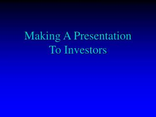Making A Presentation  To Investors