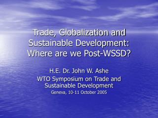 Trade, Globalization and Sustainable Development: Where are we Post-WSSD