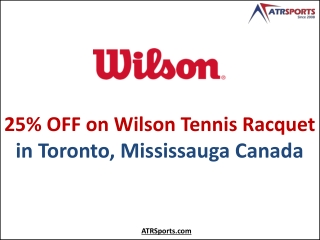 25% OFF on Wilson Tennis Racquet in Toronto, Mississauga Canada at ATR Sports