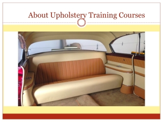About Upholstery Training Courses