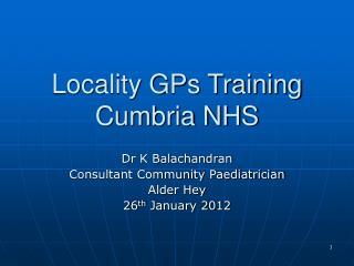 Locality GPs Training Cumbria NHS