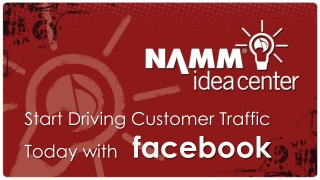 Start Driving Customer Traffic Today with    facebook