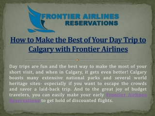 How to make the best of your day trip to calgary with frontier airlines
