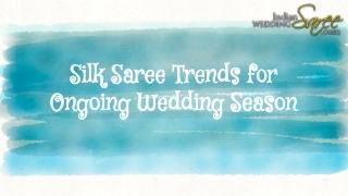 Silk Saree Trends for Wedding