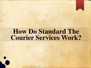 How Do Standard The Courier Services Work?