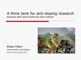 A think tank for anti-doping research because elite sport deserves elite science