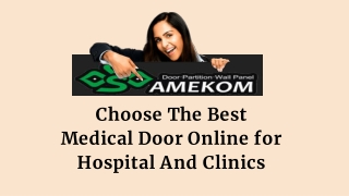 Choose The Best Medical Door Online for Hospital And Clinics