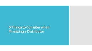 6 Things to Consider when Finalizing a Distributor