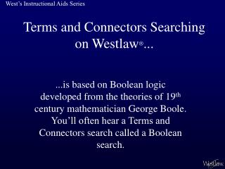 Terms and Connectors  Searching on Westlaw ® ...