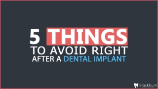 5 Things To Avoid Right After A Dental Implant