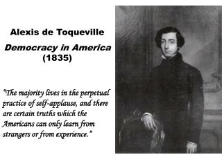 Alexis de Toqueville Democracy in America  (1835)