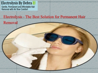 Electrolysis - The Best Solution for Permanent Hair Removal