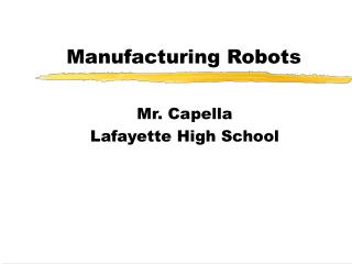 Manufacturing Robots