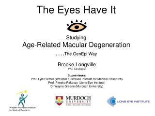 The Eyes Have It Studying  Age-Related Macular Degeneration …. The GenEpi Way
