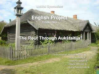 "Molėtai Gymnasium English Project Virtual Class ""The Rout Through Aukštaitija"""