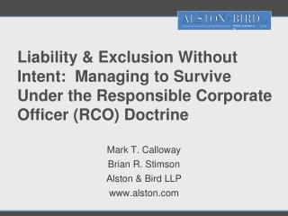 Liability  Exclusion Without Intent:  Managing to Survive Under the Responsible Corporate Officer RCO Doctrine