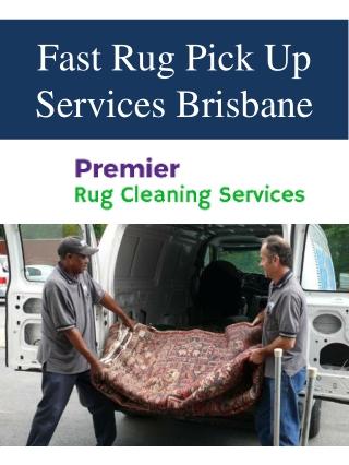 Fast Rug Pick Up Services Brisbane