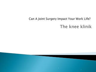 Can A Joint Surgery Impact Your Work Life?