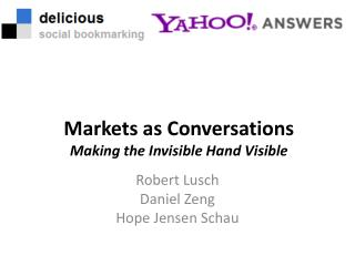Markets as Conversations Making the Invisible Hand Visible