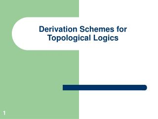 Derivation Schemes for Topological Logics