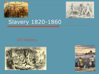 Slavery 1820-1860