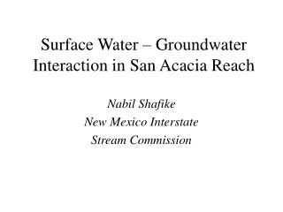 Surface Water   Groundwater Interaction in San Acacia Reach