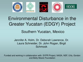 Environmental Disturbance in the Greater Yucatan EDGY Project
