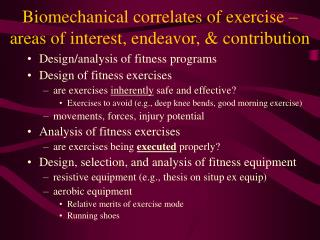 Biomechanical correlates of exercise – areas of interest, endeavor, & contribution